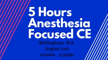 Anesthesia Focused CE in Bellingham, WA